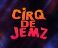 Cirq de Jemz