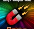 Final Cut Pro X 103 - Editing In The Magnetic Timeline
